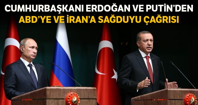 Cumhurbaşkanı Erdoğan ve Putin'den ABD ve İran'a itidal ve sağduyu çağrısı